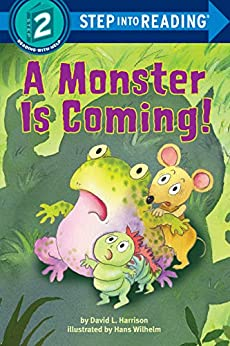 [Harrison, David L.]のA Monster is Coming! (Step into Reading) (English Edition)