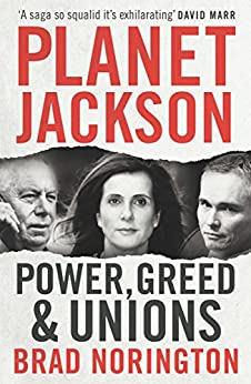 Planet Jackson: Power, greed and unions by [Norington, Brad]