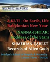New Babylon Rising: Anunnaki Alien Gods & Spiritual Traditions: A Modern Mardukite Monthly Magazine Book Literary Journal: Issue #3 March 2012 [並行輸入品]