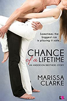 Chance of A Lifetime (Anderson Brothers Series) by [Clarke, Marissa]