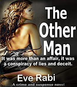 The Other Man - Fight back, fight hard, like his life depended on it, because … it did! : Crime and Suspense by [Rabi, Eve]