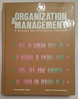 Organization and Management: A Systems and Contingency Approach (MCGRAW HILL SERIES IN MANAGEMENT)