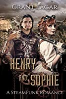 Henry and Sophie: A SteamPunk Romance (Large Print)