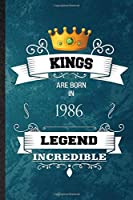 Kings Are Born In 1986 Legend Incredible: Practical Blank Lined Birthday Month Year Notebook/ Journal, Appreciation Gratitude Thank You Graduation Souvenir Gag Gift, Superb Sayings Graphic