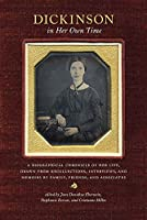 Dickinson in Her Own Time: A Biographical Chronicle of Her Life, Drawn from Recollections, Interviews, and Memoirs by Family, Friends, and Associates (Writers in Their Own Time)