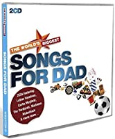 World's Biggest Songs For Dad