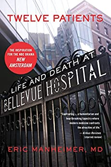 Twelve Patients: Life and Death at Bellevue Hospital (The Inspiration for the NBC by [Manheimer, Eric]