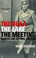 Villa The Lake The Meeting: Wannsee And The Final Solution