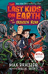 The Last Kids on Earth and the Skeleton Road (English Edition)