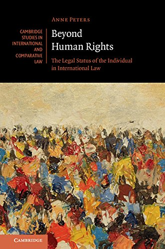 Beyond Human Rights: The Legal Status of the Individual in International Law (Cambridge Studies in International and Comparative Law Book 126) (English Edition)