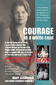 Courage in a White Coat: A Biographical Novel by [Schwaner, Mary]