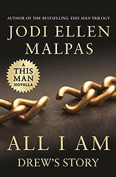All I Am: Drew's Story (A This Man Novella) by [Malpas, Jodi Ellen]