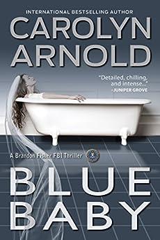Blue Baby (Brandon Fisher FBI Series Book 4) by [Arnold, Carolyn]