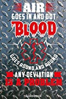 Air goes in and Out Blood goes round and round Any Deviation is a Problem Notebook: First-Responder or Medic Notebook Compact 6 x 9 inches Recipe Book 120 Cream Paper (Diary, Notebook, Composition Book, Writing Tablet)