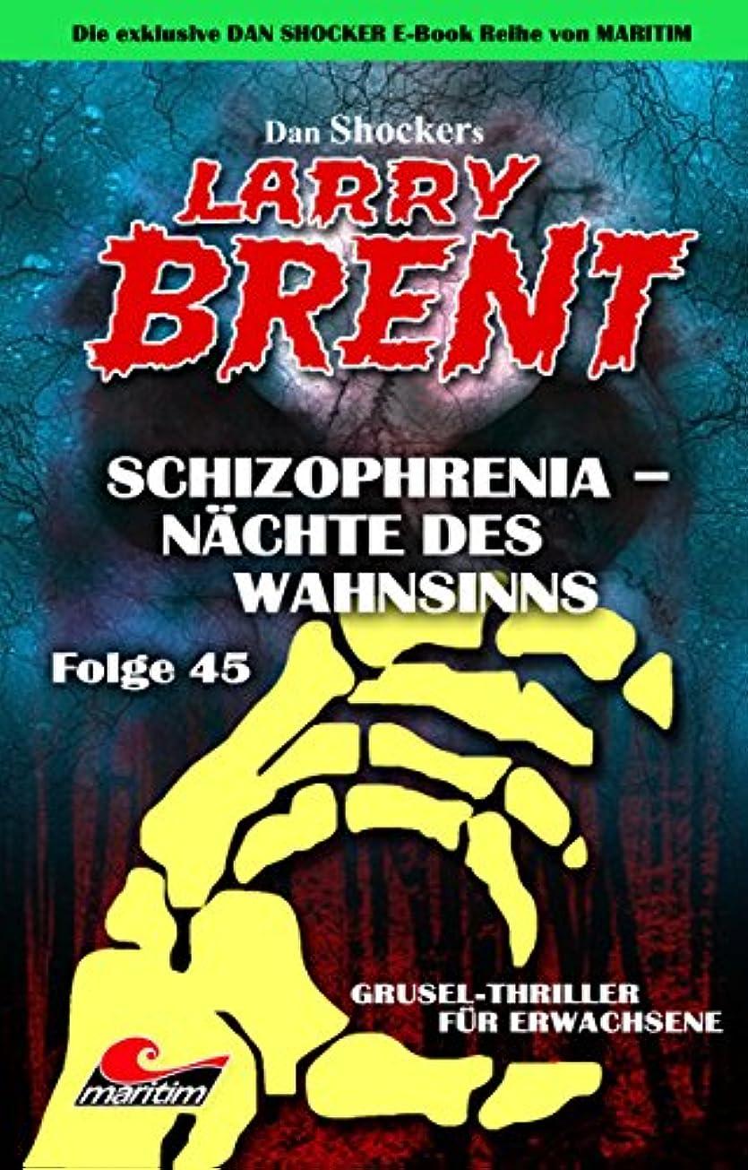 小麦粉メダリスト開拓者Dan Shocker's LARRY BRENT 45 – Schizophrenia – Nächte des Wahnsinns (German Edition)