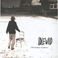 100 Broken Windows by IDLEWILD (2000-04-10)