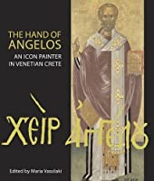 The Hand of Angelos: An Icon Painter in Venetian Crete