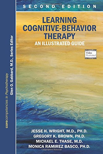 Learning Cognitive-Behavior Therapy: An Illustrated Guide (Core Competencies in Phychotherapy)