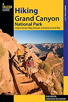 Hiking Grand Canyon National Park: A Guide to the Best Hiking Adventures on the North and South Rims (Regional Hiking Series) by [Adkison, Ron]