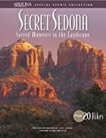 Secret Sedona: Sacred Moments in the Landscape (Special Scenic Collection)