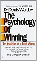 The Psychology of Winning: Ten Qualities of a Total Winner by Denis Waitley(1905-06-06)