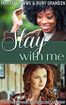 Stay With Me by [Snowe, Marian, Grandin, Ruby]