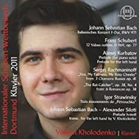 Int Schubert Competition 2011 by BACH J.S / SCHUBERT / KURBATOV; (2012-11-12)