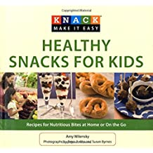 Knack Healthy Snacks for Kids: Recipes For Nutritious Bites At Home Or On The Go