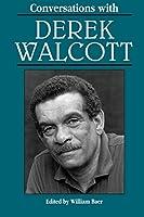 Conversations With Derek Walcott (Literary Conversations Series)
