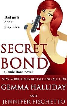 Secret Bond (Jamie Bond Mysteries Book 2) by [Halliday, Gemma, Fischetto, Jennifer]