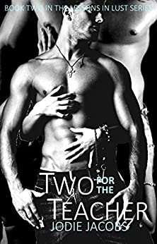Two for the Teacher (Lessons in Lust: Taboo Collection Book 2) by [Jacobs, Jodie]