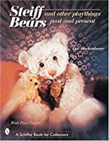 Steiff Bears and Other Playthings Past and Present by Dee Hockenberry(2000-03-29)