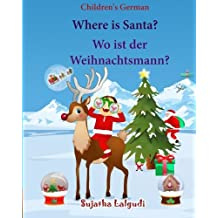 Children's German: Where Is Santa. Wo Ist Der Weihnachtsmann: German Picture Book, Children's Picture Book English-German (Bilingual Edition) (German Edition), German Books for Kids: Volume 25