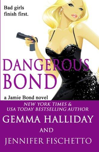 Download Dangerous Bond (Jamie Bond Mysteries) 152344696X