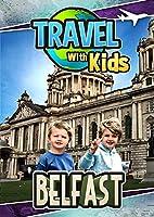 Travel With Kids: Belfast [DVD]