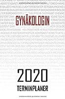 Gynaekologin - 2020 Terminplaner: Kalender und Organisator fuer Gynaekologin. Terminkalender, Taschenkalender, Wochenplaner, Jahresplaner, Kalender 2019 - 2020 zum Planen und Organisieren