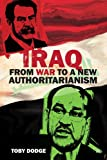 Iraq: From War to a New Authoritarianism (Adelphi series Book 434) (English Edition)