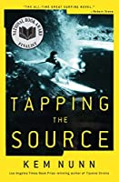Tapping the Source: A Novel by Kem Nunn(2012-06-19)