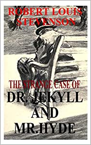 Dr. Jekyll and Mr. Hyde (Illustrated) (English Edition)