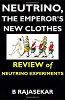 Neutrino, the Emperor's New Clothes: Review of Neutrino Experiments