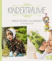Kindertraeume: Naehen fuer Babys & Kleinkinder von Groesse 56-98