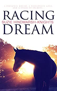 Racing Dream (Racing Series Book 1) by [Hindmarsh-Knights, Suzie]