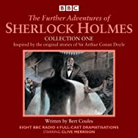 The Further Adventures of Sherlock Holmes: Collection One: Eight BBC Radio 4 full-cast dramas (Unabridged CD)