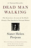 Dead Man Walking: The Eyewitness Account Of The Death Penalty That Sparked a National Debate by Helen Prejean(1994-05-31)