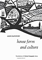 House Form and Culture (Foundations of Cultural Geography)