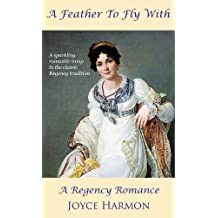 A Feather To Fly With (Regency Charades Book 1)