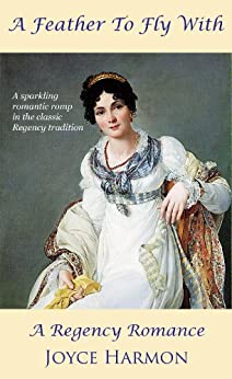 A Feather To Fly With (Regency Charades Book 1) by [Harmon, Joyce]