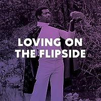 Loving on the Flipside [12 inch Analog]