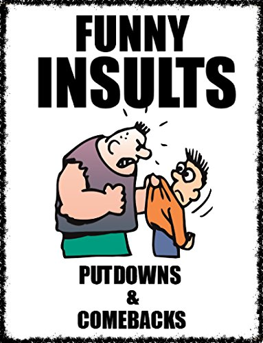 Memes: Funny Insults & Funny Memes: (Putdowns, Comebacks & Quips - Funny Jokes, Joke Books Etc) (English Edition)