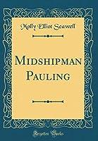 Midshipman Pauling (Classic Reprint)